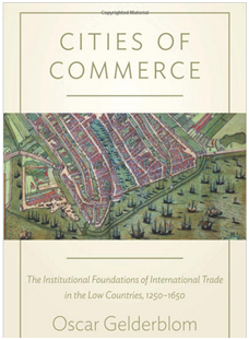 Cities of Commerce - The Institutional Foundations of International Trade in the Low Countries